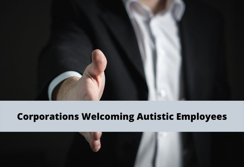 Corporations Welcoming autism Employees